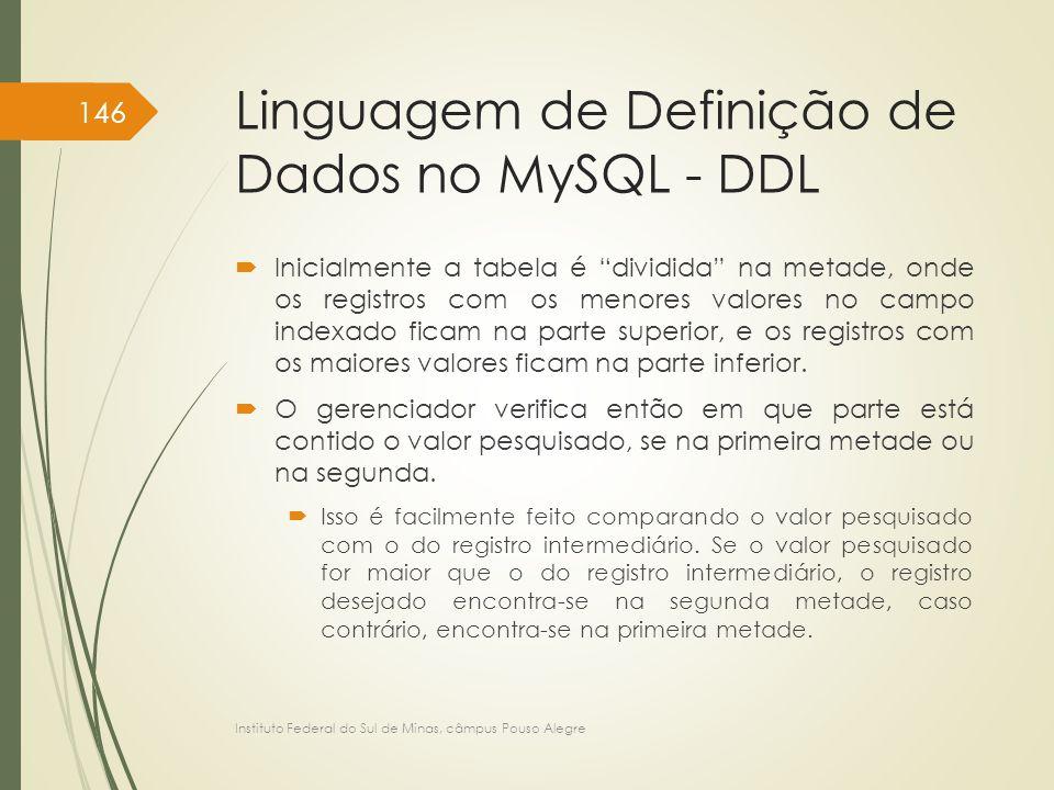 """Linguagem de Definição de Dados no MySQL - DDL  Inicialmente a tabela é """"dividida"""" na metade, onde os registros com os menores valores no campo index"""