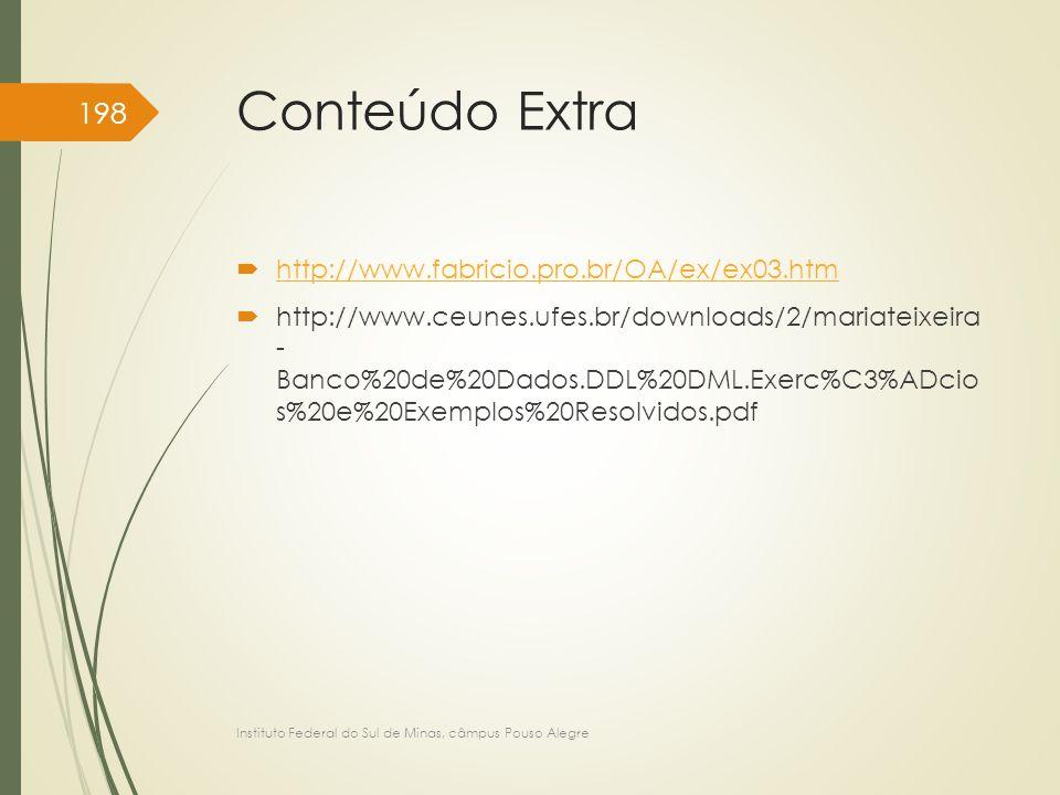 Conteúdo Extra  http://www.fabricio.pro.br/OA/ex/ex03.htm http://www.fabricio.pro.br/OA/ex/ex03.htm  http://www.ceunes.ufes.br/downloads/2/mariateix