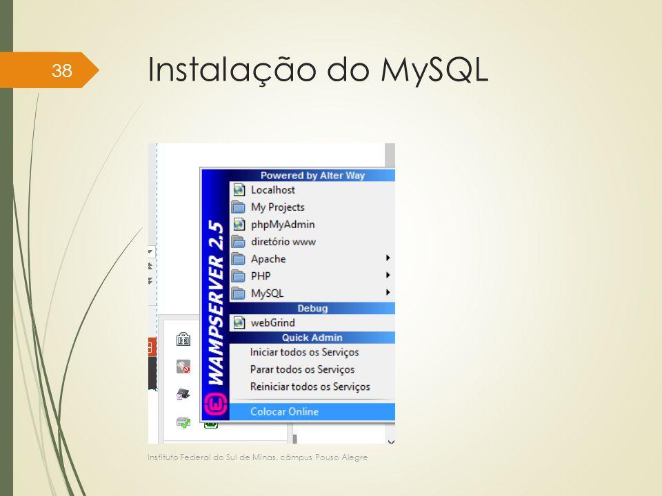 Instalação do MySQL Instituto Federal do Sul de Minas, câmpus Pouso Alegre 38