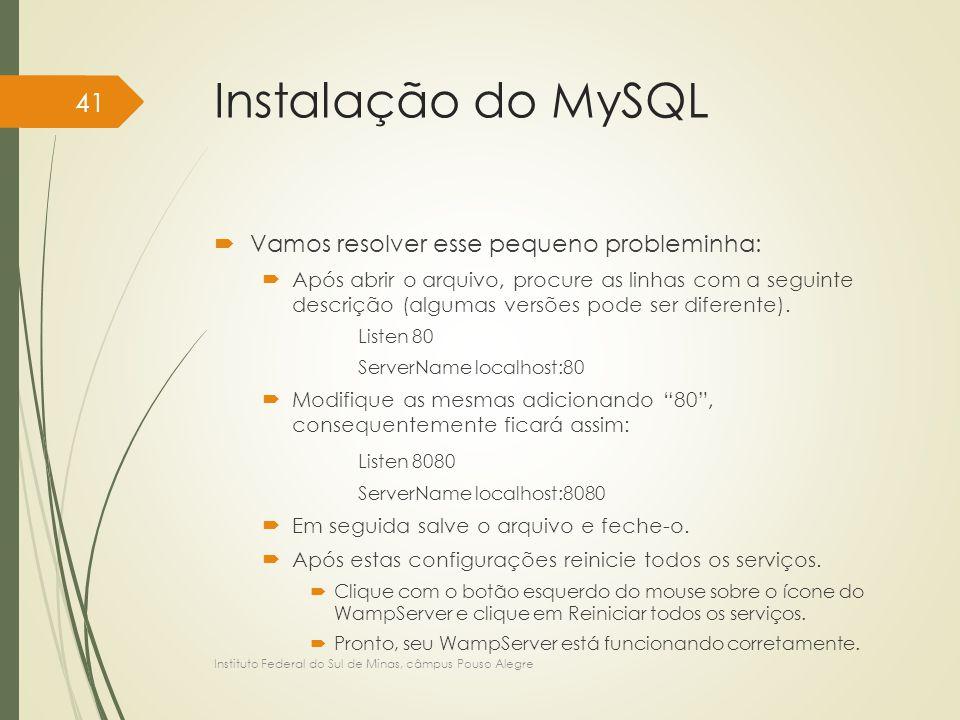 Instalação do MySQL  Vamos resolver esse pequeno probleminha:  Após abrir o arquivo, procure as linhas com a seguinte descrição (algumas versões pod