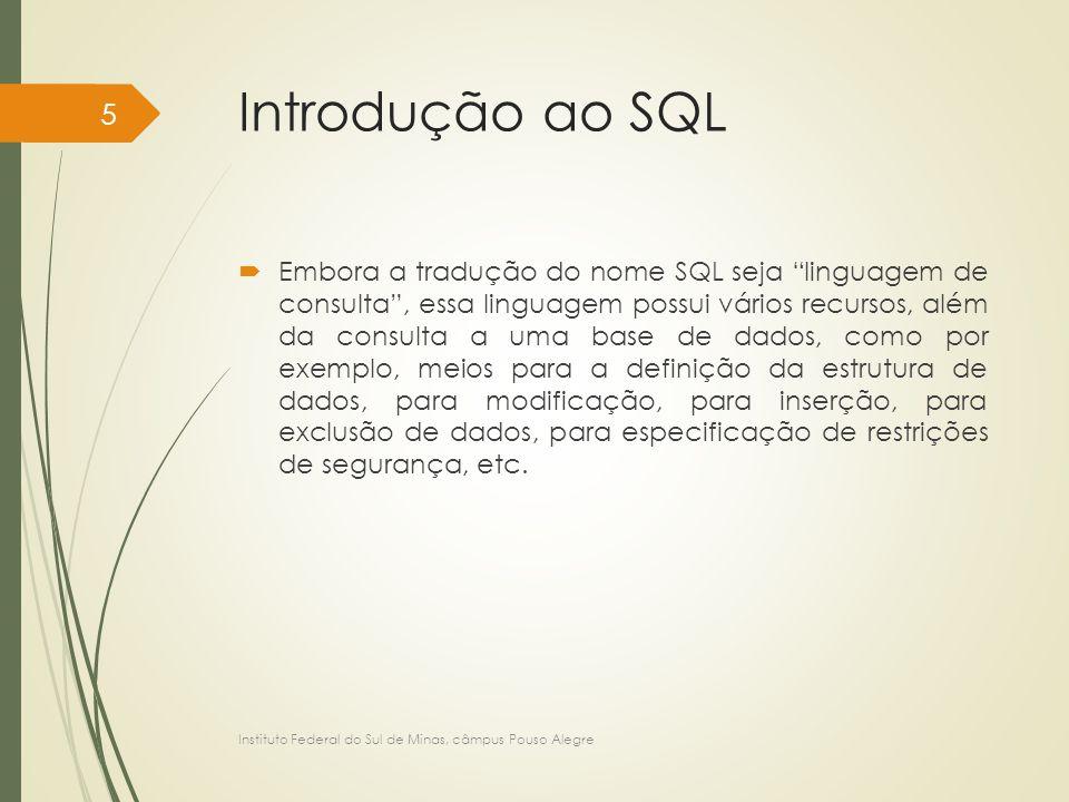 """Introdução ao SQL  Embora a tradução do nome SQL seja """"linguagem de consulta"""", essa linguagem possui vários recursos, além da consulta a uma base de"""