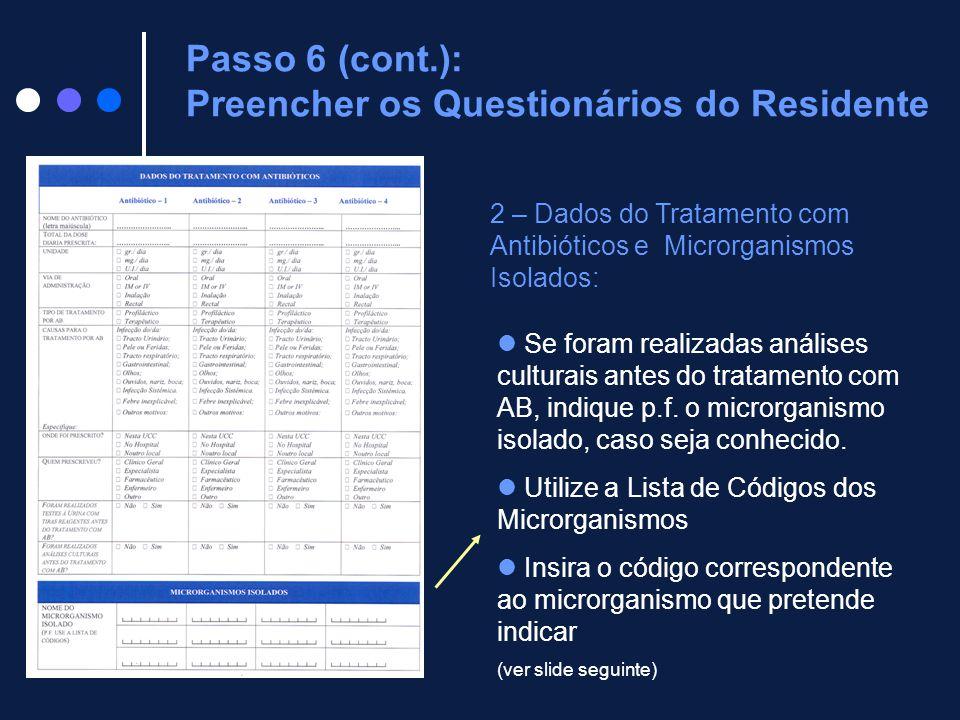 2 – Dados do Tratamento com Antibióticos e Microrganismos Isolados: Se foram realizadas análises culturais antes do tratamento com AB, indique p.f. o