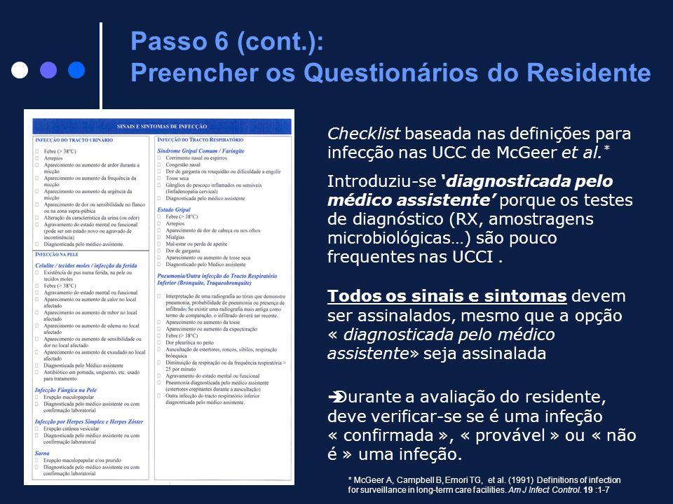 Checklist baseada nas definições para infecção nas UCC de McGeer et al. * Introduziu-se 'diagnosticada pelo médico assistente' porque os testes de dia