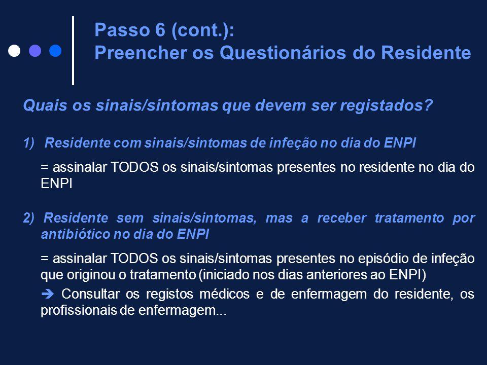 Quais os sinais/sintomas que devem ser registados? 1) Residente com sinais/sintomas de infeção no dia do ENPI = assinalar TODOS os sinais/sintomas pre