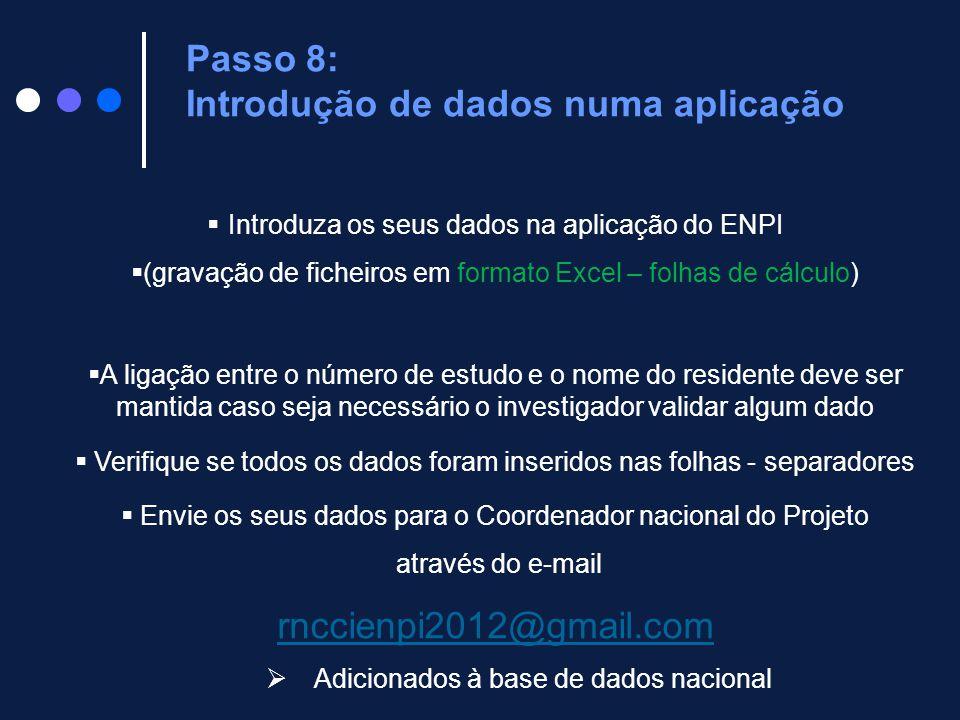  Introduza os seus dados na aplicação do ENPI  (gravação de ficheiros em formato Excel – folhas de cálculo)  A ligação entre o número de estudo e o