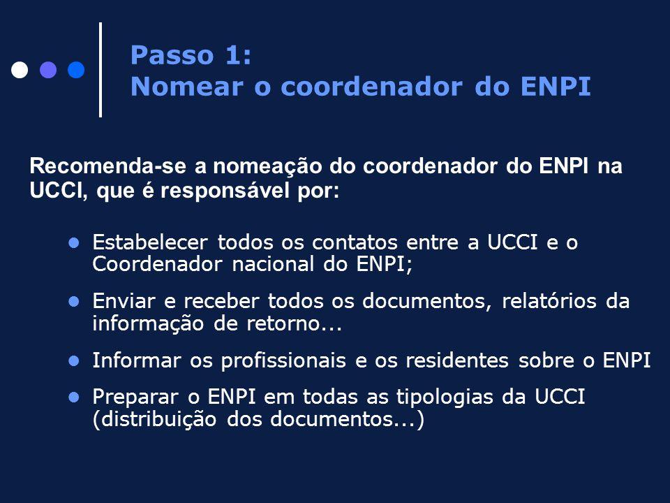Estabelecer todos os contatos entre a UCCI e o Coordenador nacional do ENPI; Enviar e receber todos os documentos, relatórios da informação de retorno