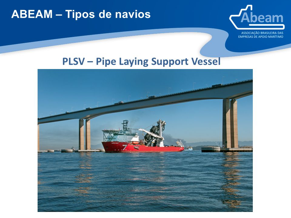 ABEAM – Tipos de navios PLSV – Pipe Laying Support Vessel