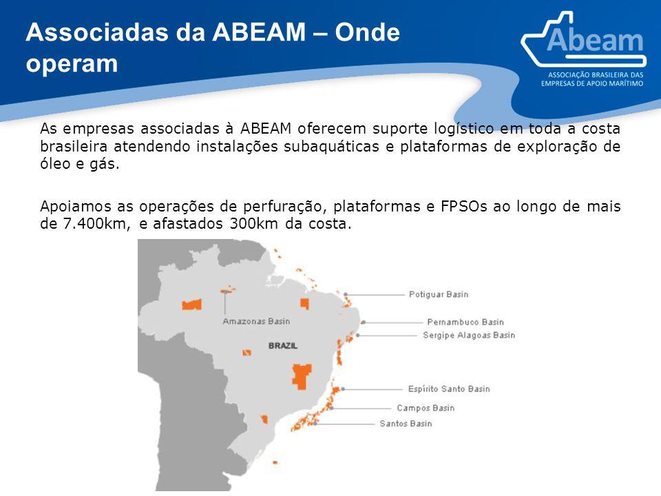 Associadas da ABEAM – Onde operam As empresas associadas à ABEAM oferecem suporte logístico em toda a costa brasileira atendendo instalações subaquáti