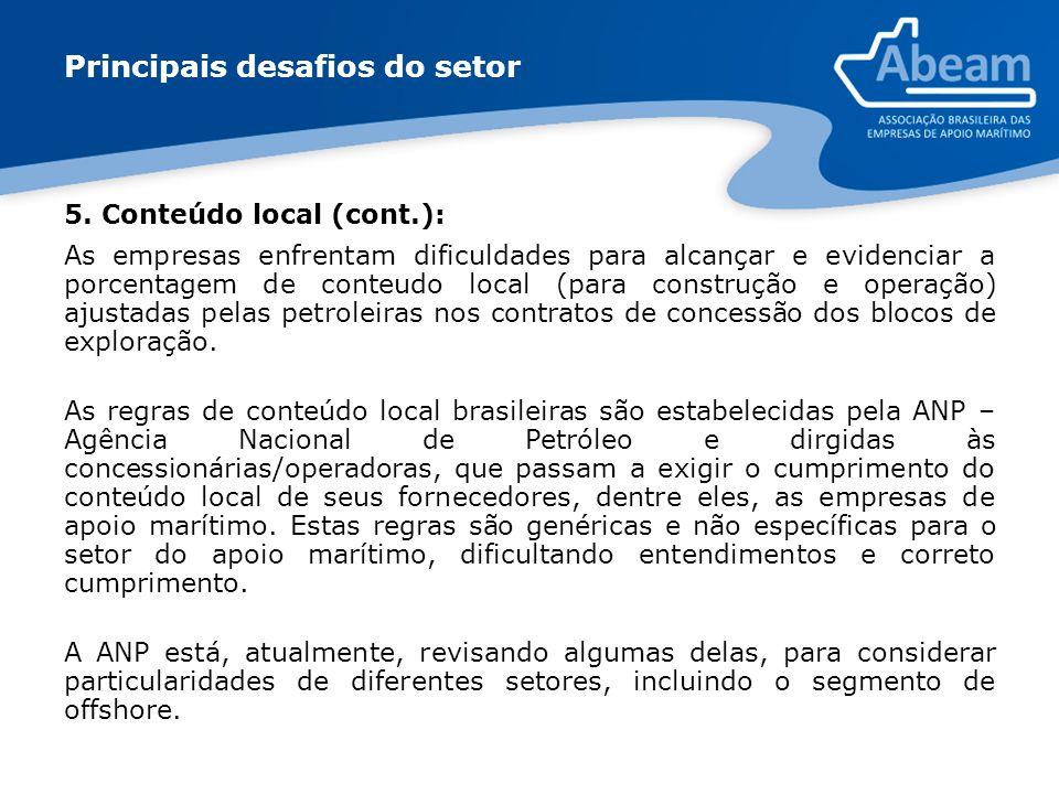 5. Conteúdo local (cont.): As empresas enfrentam dificuldades para alcançar e evidenciar a porcentagem de conteudo local (para construção e operação)