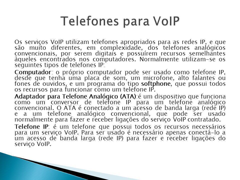 Os serviços VoIP utilizam telefones apropriados para as redes IP, e que são muito diferentes, em complexidade, dos telefones analógicos convencionais,