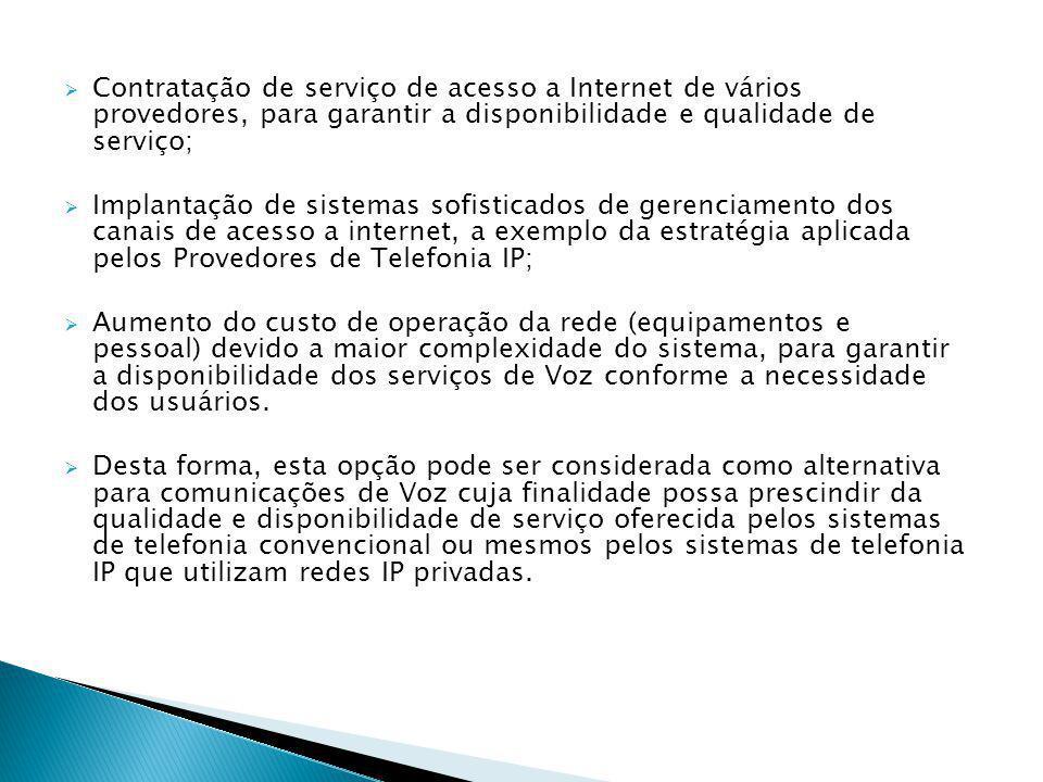 Contratação de serviço de acesso a Internet de vários provedores, para garantir a disponibilidade e qualidade de serviço;  Implantação de sistemas