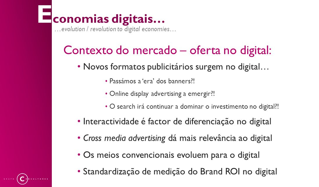 Contexto do mercado – oferta no digital: Novos formatos publicitários surgem no digital… Passámos a 'era' dos banners?.