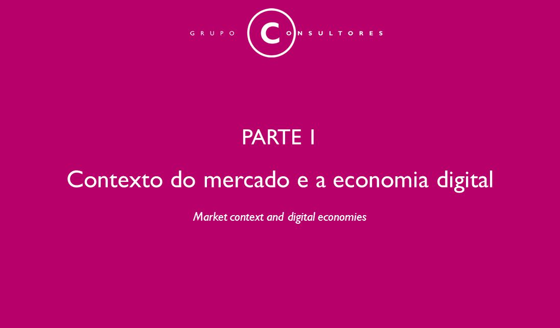 PARTE 1 Contexto do mercado e a economia digital Market context and digital economies