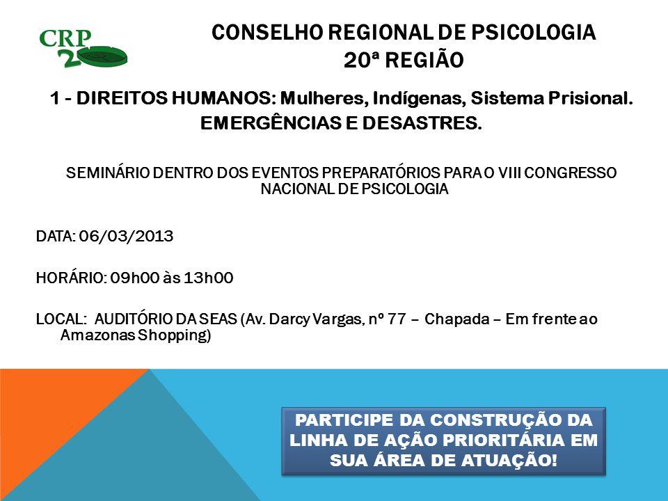 CONSELHO REGIONAL DE PSICOLOGIA 20ª REGIÃO 1 - DIREITOS HUMANOS: Mulheres, Indígenas, Sistema Prisional.