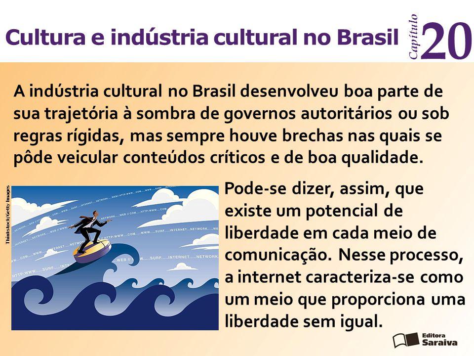 Cultura e indústria cultural no Brasil Capítulo 20 A indústria cultural no Brasil desenvolveu boa parte de sua trajetória à sombra de governos autoritários ou sob regras rígidas, mas sempre houve brechas nas quais se pôde veicular conteúdos críticos e de boa qualidade.