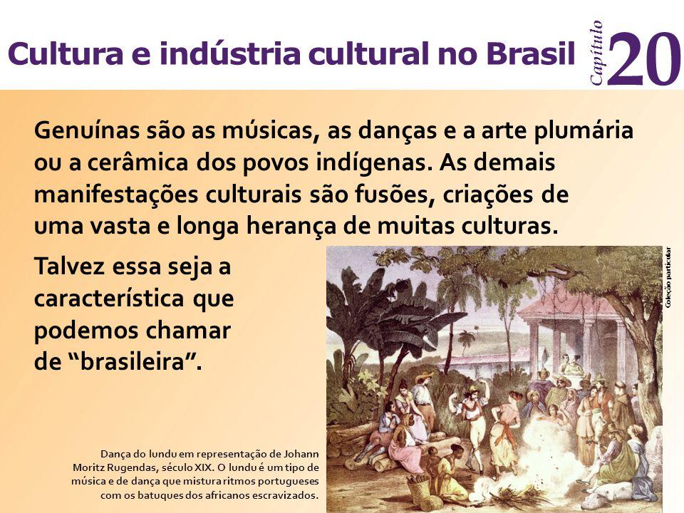 Cultura e indústria cultural no Brasil Capítulo 20 Indústria cultural no Brasil O desenvolvimento da indústria cultural no Brasil ocorreu paralelamente ao desenvolvimento econômico e teve como marco a introdução do rádio, na década de 1920, da televisão, na década de 1950, e da internet, nos anos 1990.