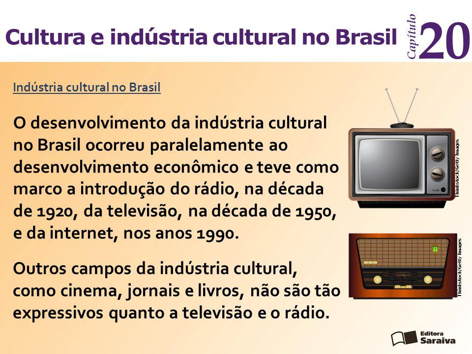 Cultura e indústria cultural no Brasil Capítulo 20 Como o rádio, a televisão é controlada pelo poder público por meio das regulamentações e também da propaganda oficial.