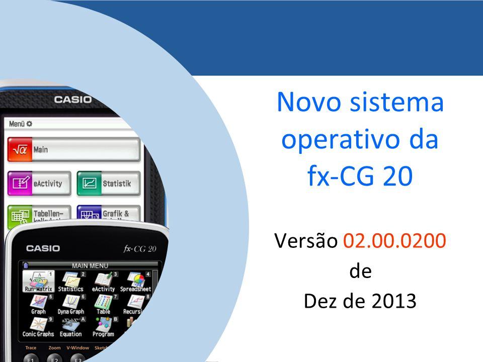 Novo sistema operativo da fx-CG 20 Versão 02.00.0200 de Dez de 2013