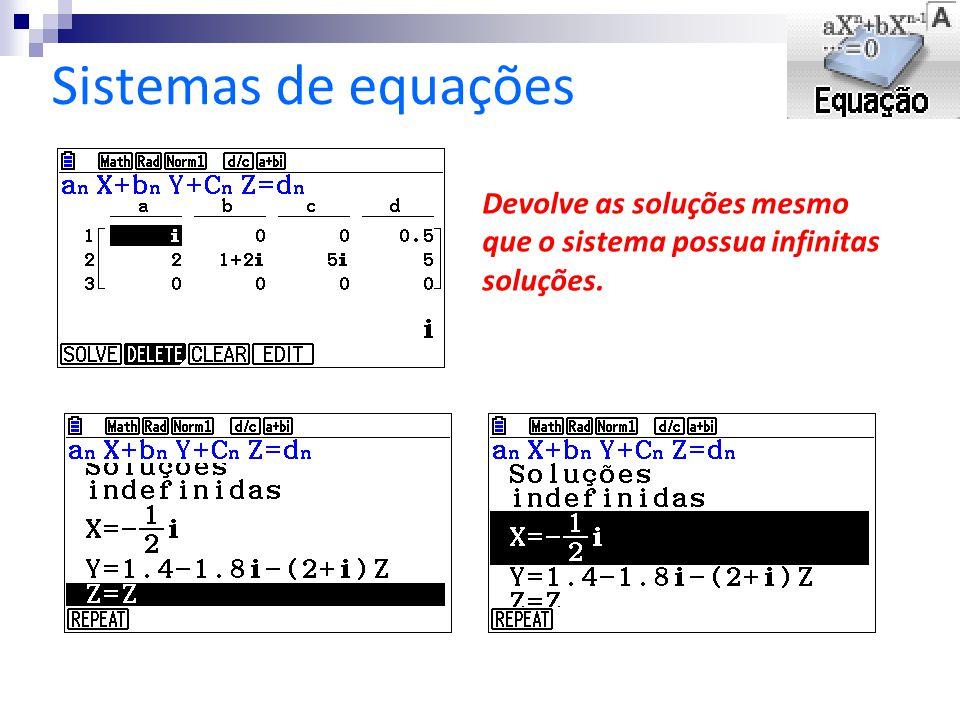 Sistemas de equações Devolve as soluções mesmo que o sistema possua infinitas soluções.
