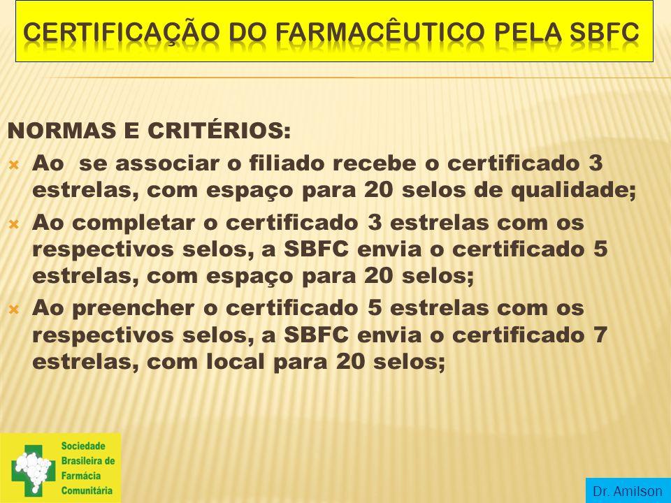 NORMAS E CRITÉRIOS:  Ao preencher o certificado 7 estrelas, o farmacêutico estará apto a receber sua titulação de FARMACÊUTICO COM QUALIDADE EXCELSIOR EM FARMÁCIA COMUNITÁRIA.