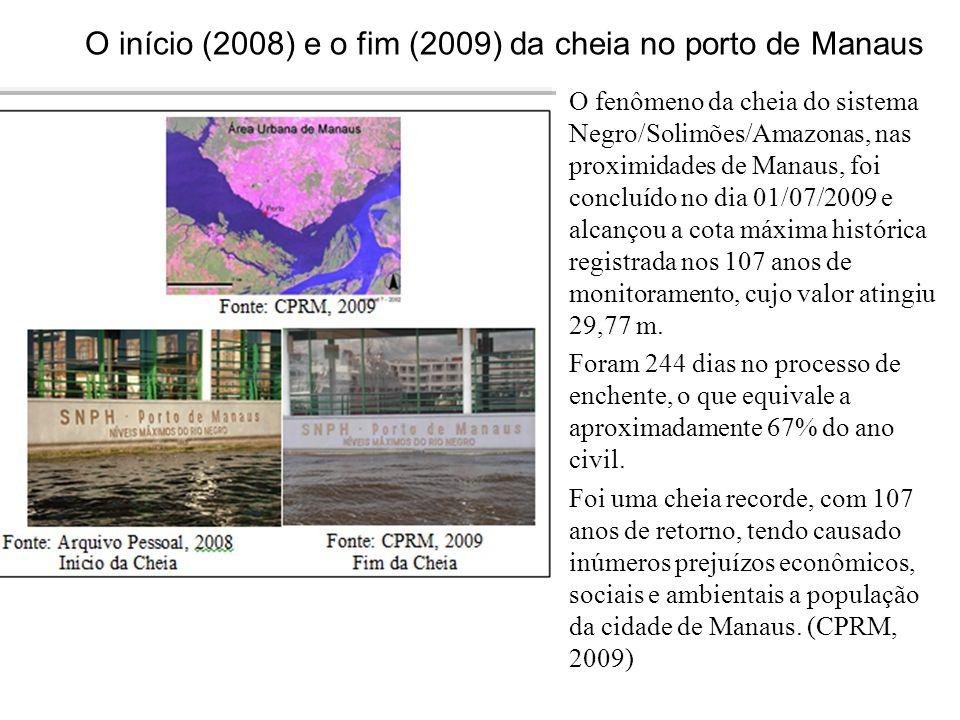 O início (2008) e o fim (2009) da cheia no porto de Manaus O fenômeno da cheia do sistema Negro/Solimões/Amazonas, nas proximidades de Manaus, foi con