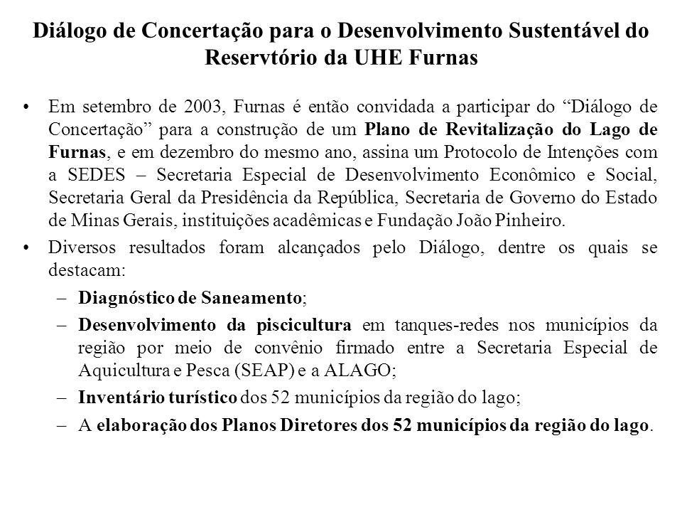 """Diálogo de Concertação para o Desenvolvimento Sustentável do Reservtório da UHE Furnas Em setembro de 2003, Furnas é então convidada a participar do """""""