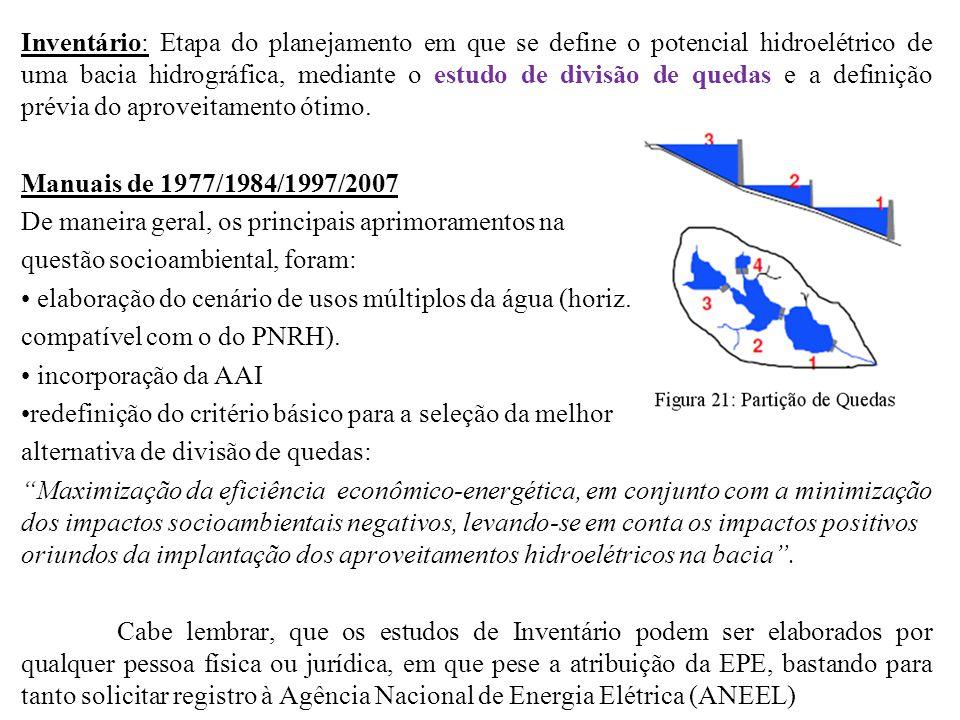 Inventário: Etapa do planejamento em que se define o potencial hidroelétrico de uma bacia hidrográfica, mediante o estudo de divisão de quedas e a def