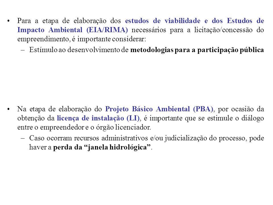 Para a etapa de elaboração dos estudos de viabilidade e dos Estudos de Impacto Ambiental (EIA/RIMA) necessários para a licitação/concessão do empreend