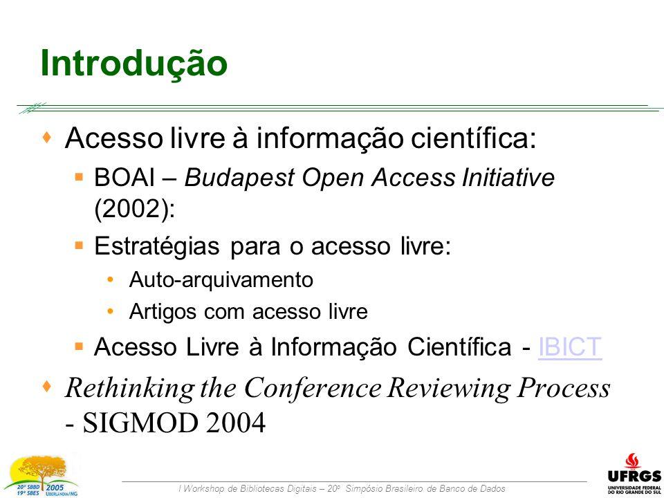 I Workshop de Bibliotecas Digitais – 20 o Simpósio Brasileiro de Banco de Dados Versionamento Uma Proposta para um Processo de Avaliação Aberta de Artigos Artigo inicial Artigo aperfeiçoado Artigo archival