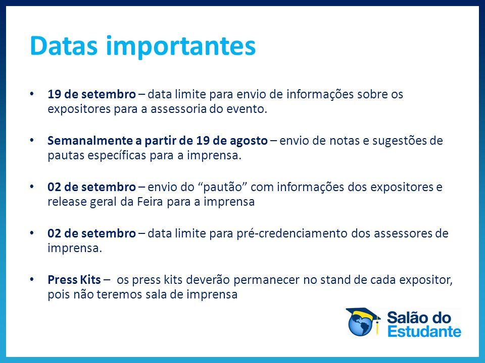 Datas importantes 19 de setembro – data limite para envio de informações sobre os expositores para a assessoria do evento.