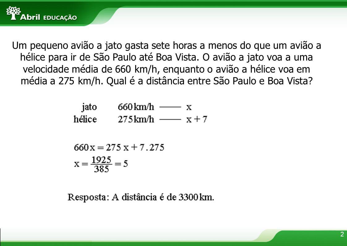 2 Um pequeno avião a jato gasta sete horas a menos do que um avião a hélice para ir de São Paulo até Boa Vista. O avião a jato voa a uma velocidade mé