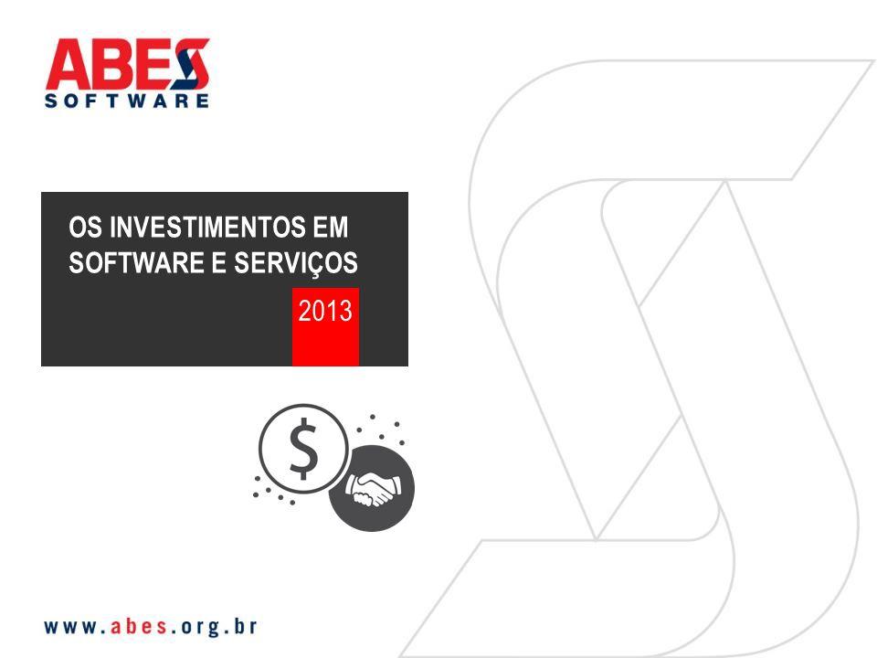 OS INVESTIMENTOS EM SOFTWARE E SERVIÇOS 2013