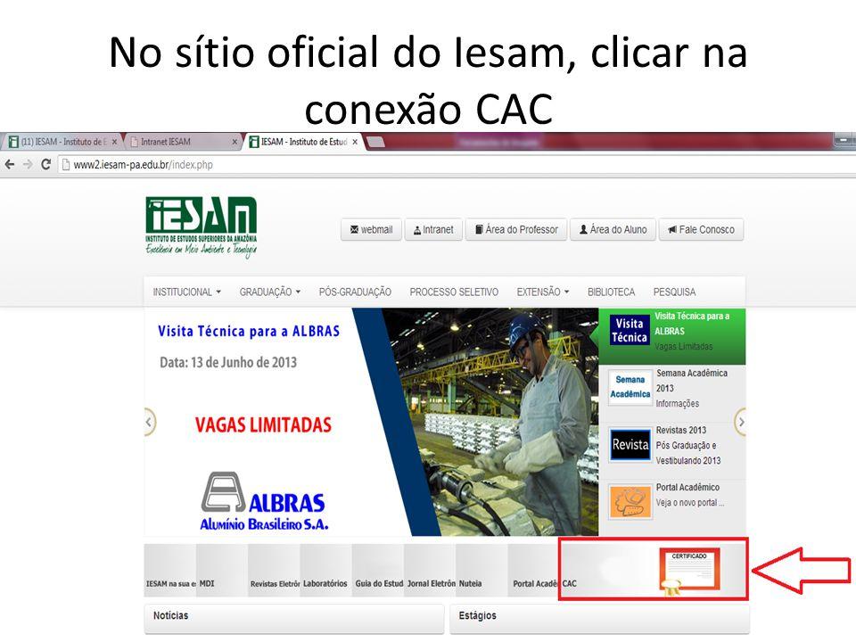 No sítio oficial do Iesam, clicar na conexão CAC