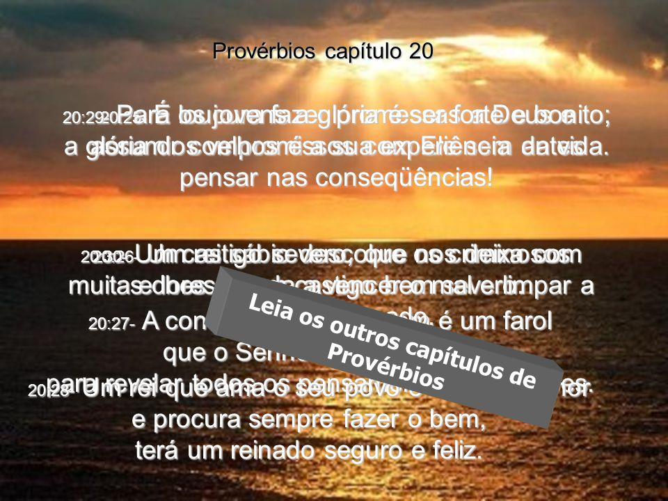 20:25- É loucura fazer promessas a Deus e assumir compromissos com Ele sem antes pensar nas conseqüências.