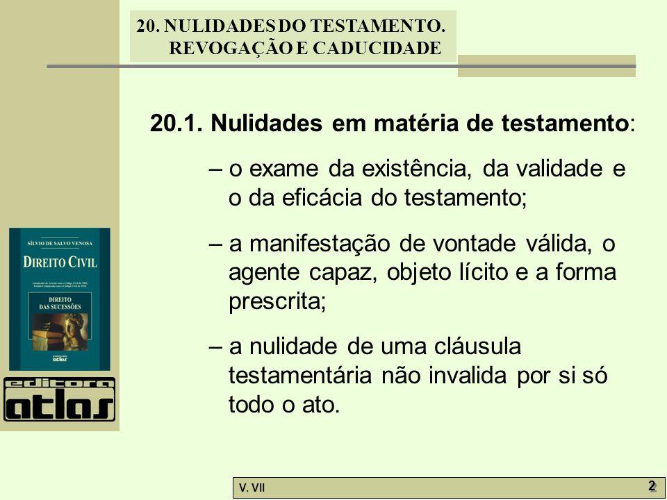 20. NULIDADES DO TESTAMENTO. REVOGAÇÃO E CADUCIDADE V. VII 2 2 20.1. Nulidades em matéria de testamento: – o exame da existência, da validade e o da e