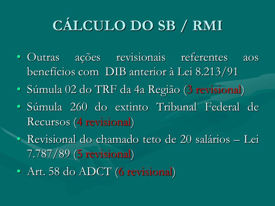 CÁLCULO DO SB / RMI Outras ações revisionais referentes aos benefícios com DIB anterior à Lei 8.213/91Outras ações revisionais referentes aos benefíci
