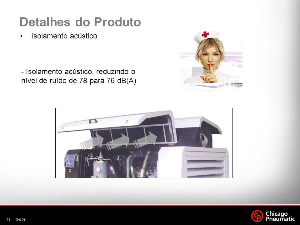 11.Set 09' Detalhes do Produto Isolamento acústico - Isolamento acústico, reduzindo o nível de ruído de 78 para 76 dB(A)