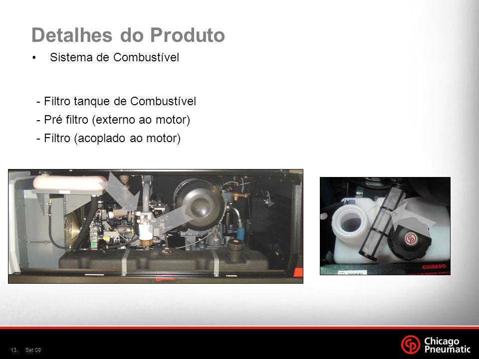 13.Set 09' Detalhes do Produto Sistema de Combustível - Pré filtro (externo ao motor) - Filtro (acoplado ao motor) - Filtro tanque de Combustível