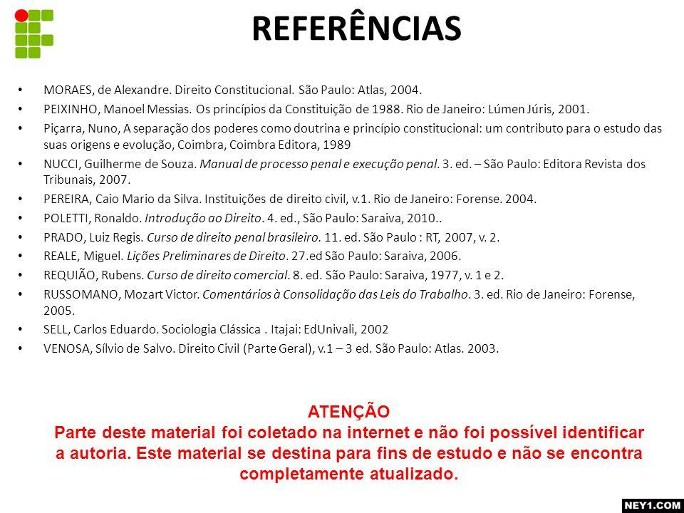 MORAES, de Alexandre. Direito Constitucional. São Paulo: Atlas, 2004. PEIXINHO, Manoel Messias. Os princípios da Constituição de 1988. Rio de Janeiro: