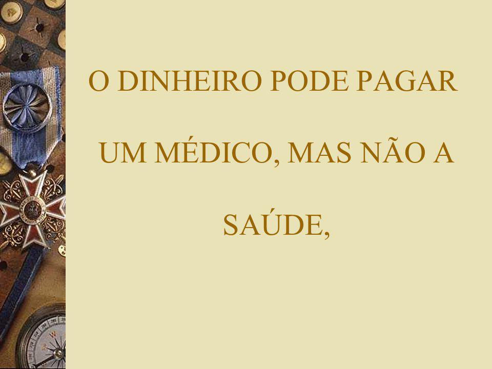 O DINHEIRO PODE COMPRAR STATUS, MAS NÃO O RESPEITO,