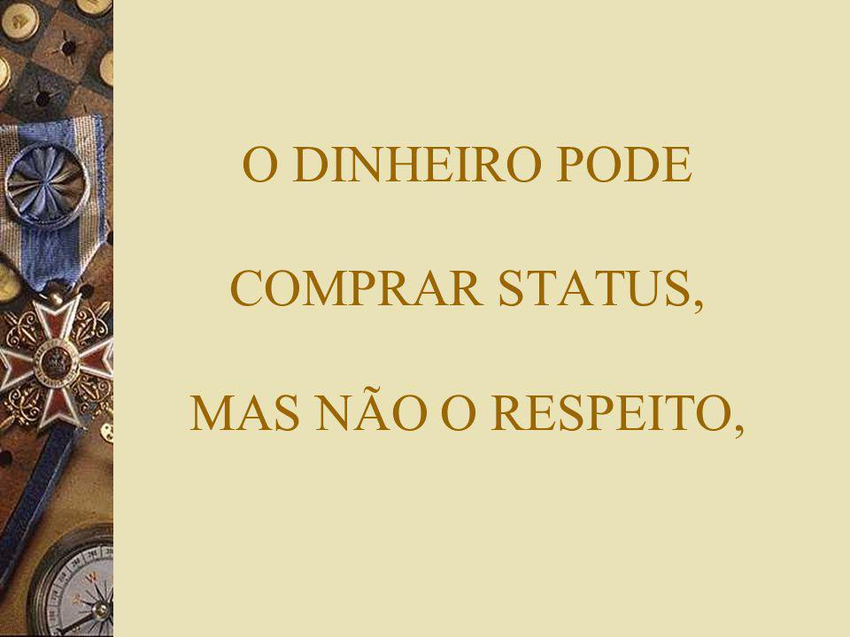 O DINHEIRO PODE COMPRAR SANGUE, MAS NÃO A VIDA,