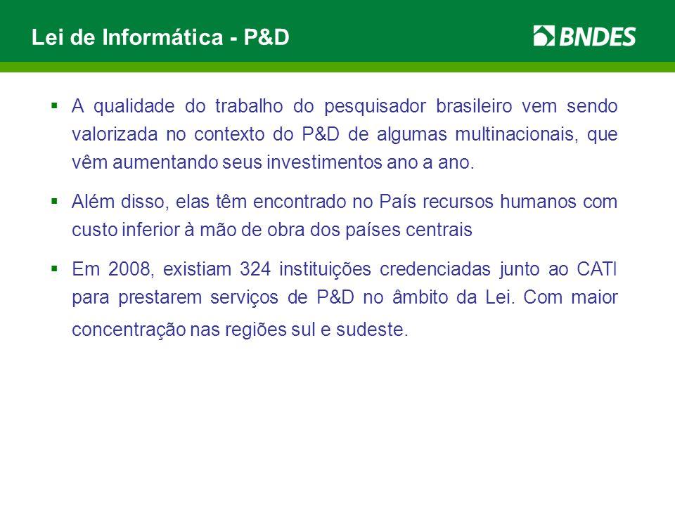  A qualidade do trabalho do pesquisador brasileiro vem sendo valorizada no contexto do P&D de algumas multinacionais, que vêm aumentando seus investi