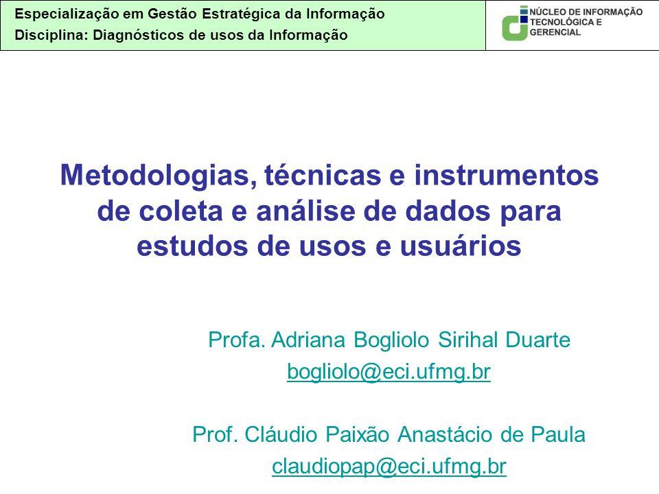 Especialização em Gestão Estratégica da Informação Disciplina: Diagnósticos de usos da Informação Metodologias, técnicas e instrumentos de coleta e an