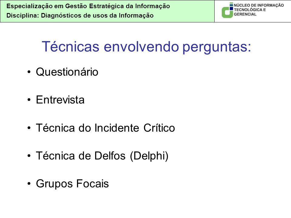 Especialização em Gestão Estratégica da Informação Disciplina: Diagnósticos de usos da Informação Questionário Entrevista Técnica do Incidente Crítico