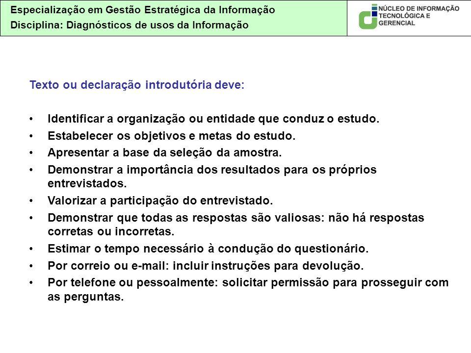 Especialização em Gestão Estratégica da Informação Disciplina: Diagnósticos de usos da Informação Texto ou declaração introdutória deve: Identificar a