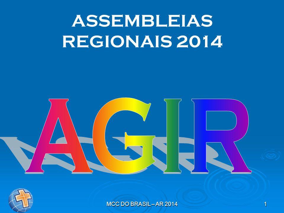 MCC DO BRASIL – AR 20142 Este é o grande momento de nossa Assembleia Regional.