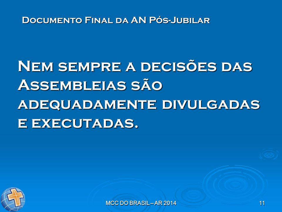 MCC DO BRASIL – AR 201411 Nem sempre a decisões das Assembleias são adequadamente divulgadas e executadas. Documento Final da AN Pós-Jubilar
