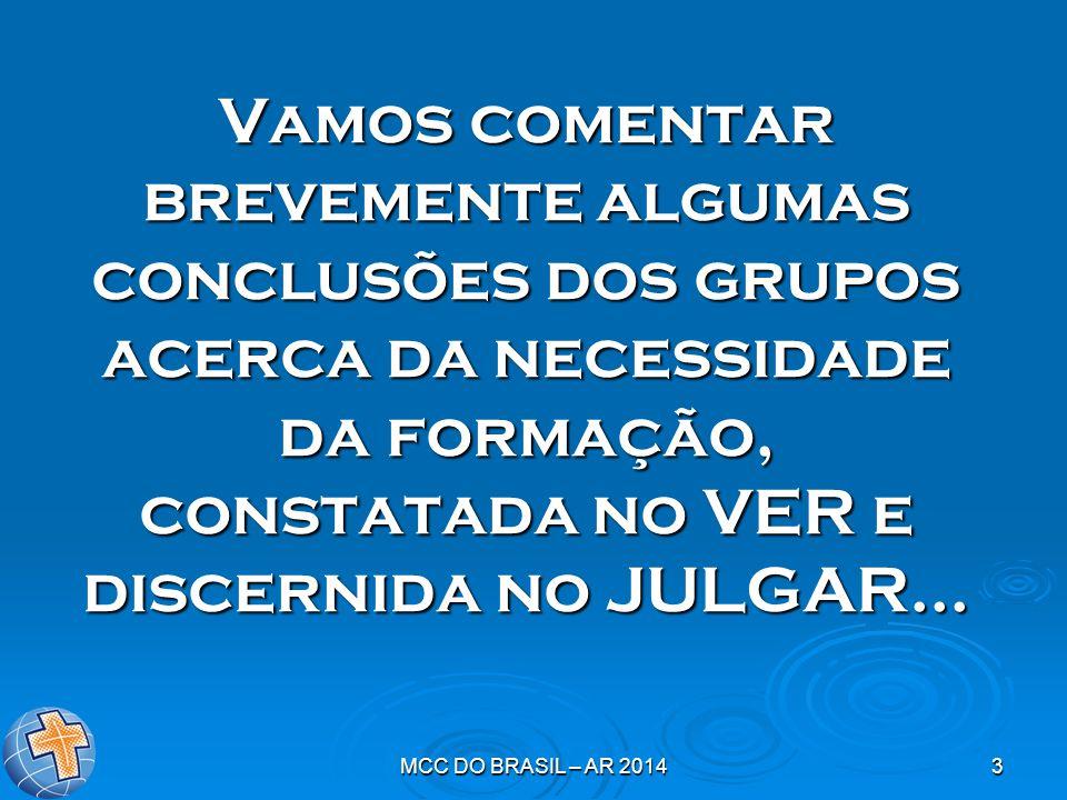 MCC DO BRASIL – AR 201414 Buscar capacitação para atuar como missionários.