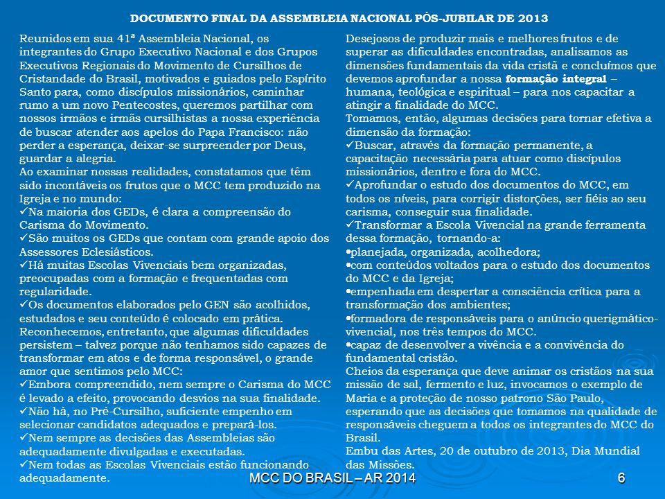 MCC DO BRASIL – AR 20146 DOCUMENTO FINAL DA ASSEMBLEIA NACIONAL P Ó S-JUBILAR DE 2013 Reunidos em sua 41 ª Assembleia Nacional, os integrantes do Grup