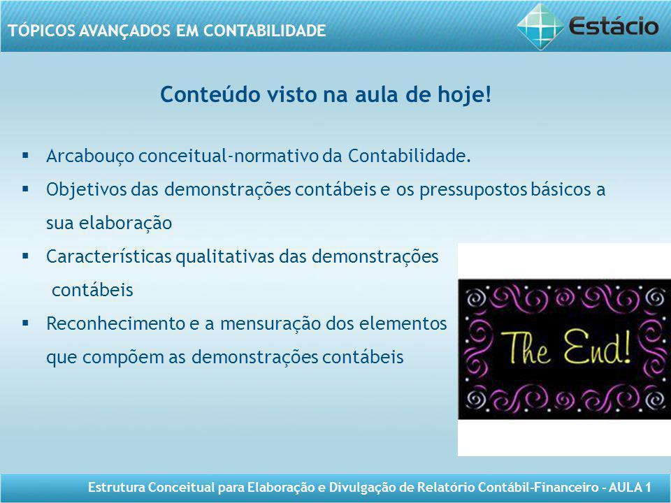 TÓPICOS AVANÇADOS EM CONTABILIDADE Estrutura Conceitual para Elaboração e Divulgação de Relatório Contábil-Financeiro - AULA 1 Conteúdo visto na aula